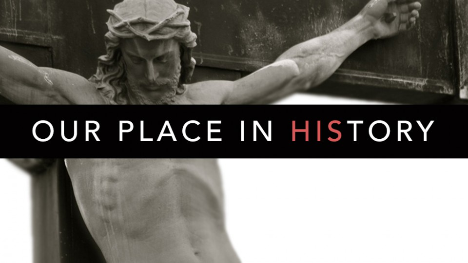 Our Place In HIStory