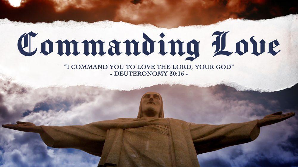 Commanding Love
